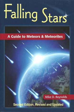 Falling Stars: A Guide to Meteors & Meteorites 2nd Edition