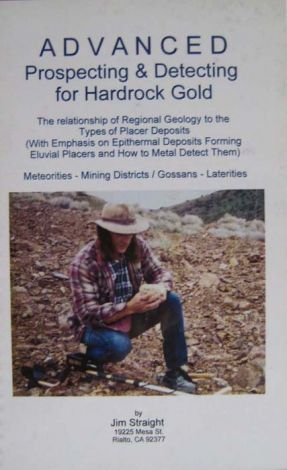 Advanced Prospecting and Detecting for Hardrock Gold