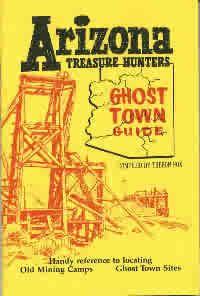 Arizona Treasure Hunters Ghost Town Guide