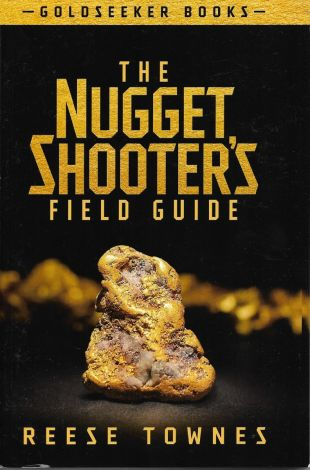 The Nugget Shooter's Field Guide